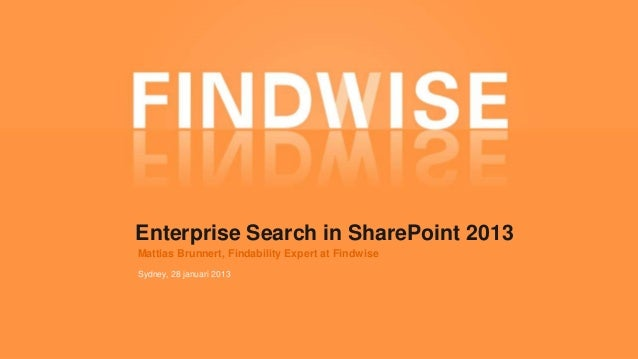 Enterprise search in SharePoint 2013 - Sydney 15th of January 2013