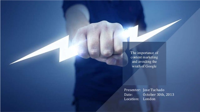 Content Marketing & Avoiding the Wrath of Google - Search London