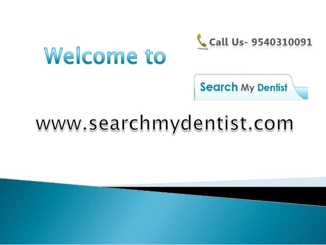 About searchmydentist.comSearch my dentist is the one and onlyonline destination where you can comeacross the most experie...