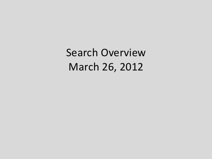 Search OverviewMarch 26, 2012