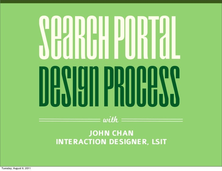 SEARCH PORTAL                          DESIGN PROCESS                                      with                           ...