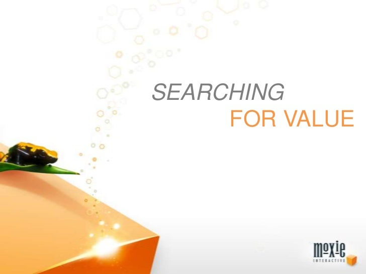SEARCHING<br />FOR VALUE<br />