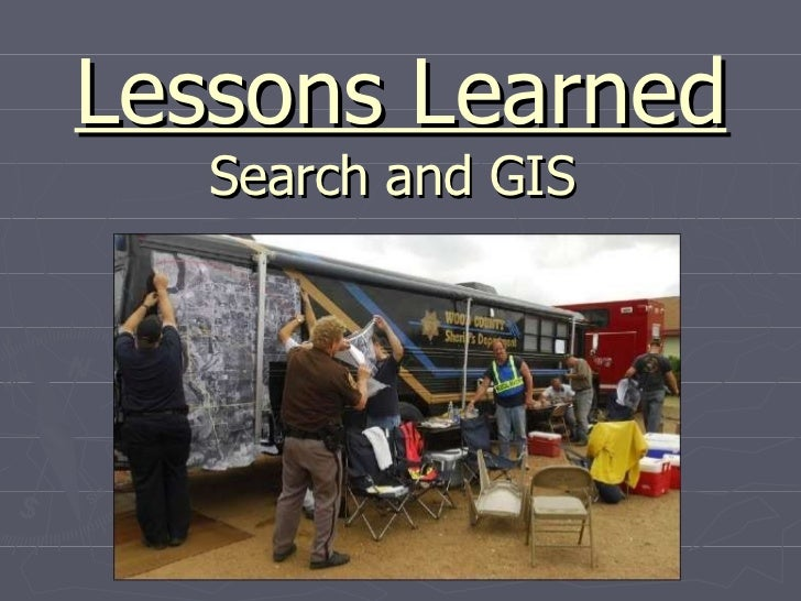 Lessons Learned Search and GIS