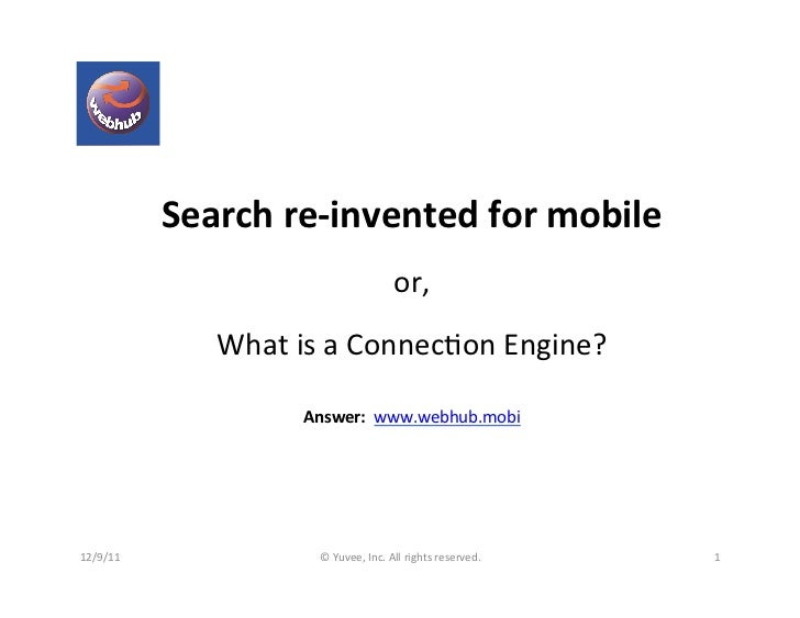 Search re invented for mobile, or, what is a connection engine? - 12.7.2011