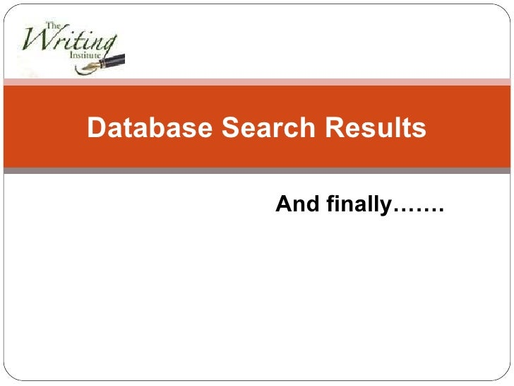 And finally……. Database Search Results