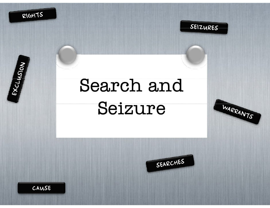 Search and         S           Seizure           S i   CAUSE