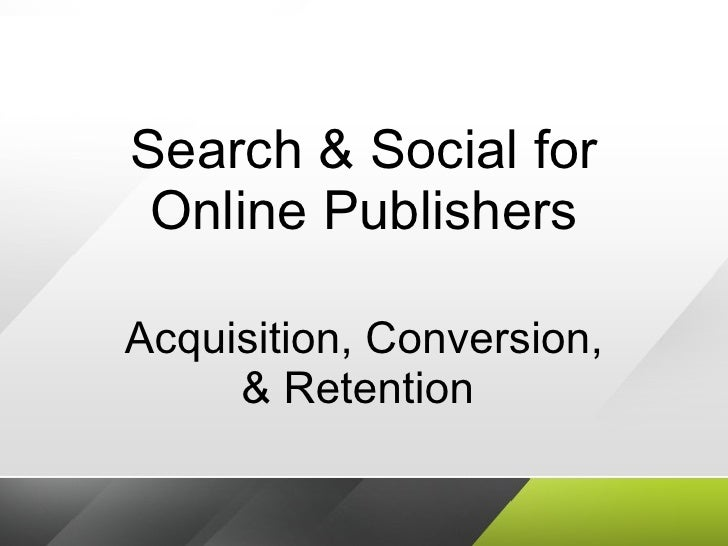 Search & Social Strategy For Online Publishers