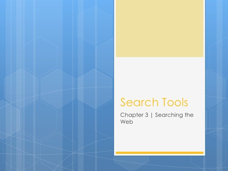 Search ToolsChapter 3 | Searching theWeb