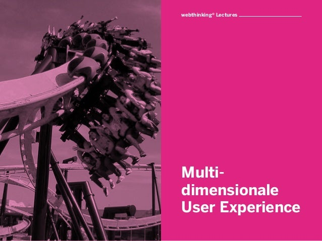 webthinking® LecturesMulti-dimensionaleUser Experience