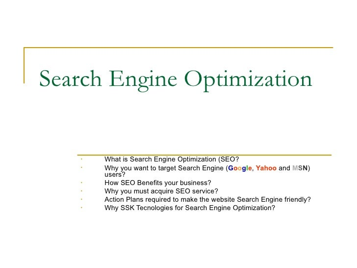 Search Engine Optimization <ul><li>What is Search Engine Optimization (SEO? </li></ul><ul><li>Why you want to target Searc...