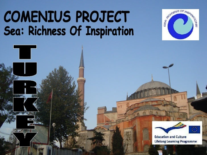 COMENIUS PROJECT Sea: Richness Of Inspiration TURKEY