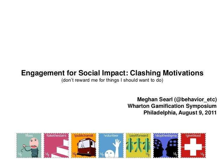 Engagement for Social Impact: Clashing Motivations<br />(don't reward me for things I should want to do)<br />Meghan Searl...