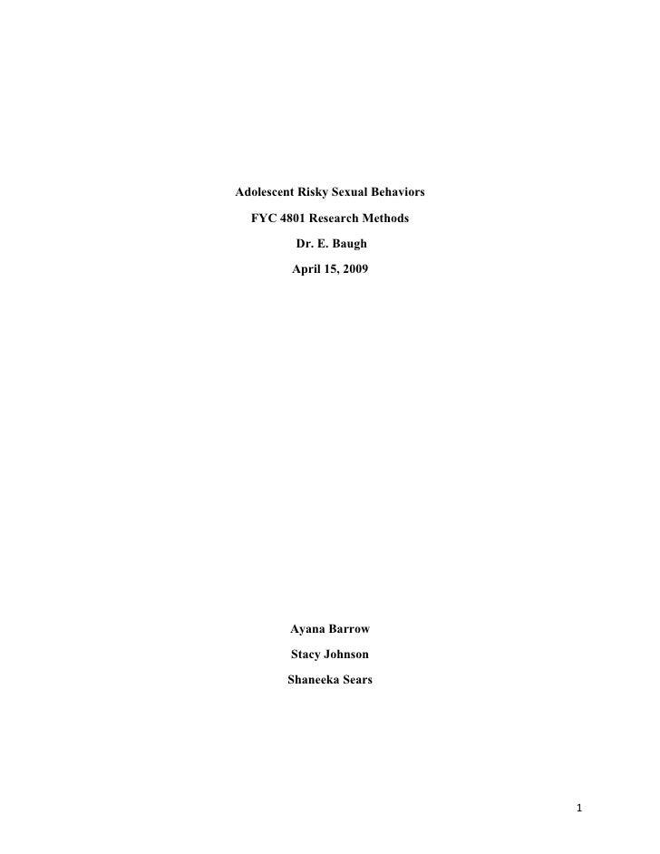 Adolescent Risky Sexual Behaviors   FYC 4801 Research Methods           Dr. E. Baugh          April 15, 2009              ...
