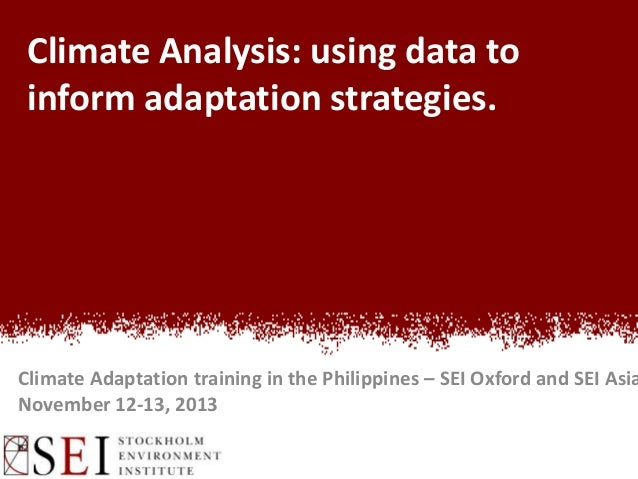 Climate Analysis: using data to inform adaptation strategies.  Climate Adaptation training in the Philippines – SEI Oxford...