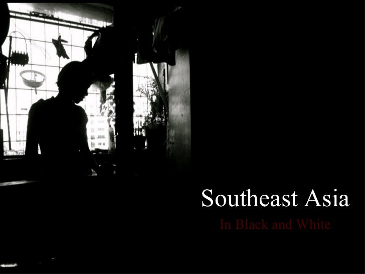 Southeast Asia In Black and White