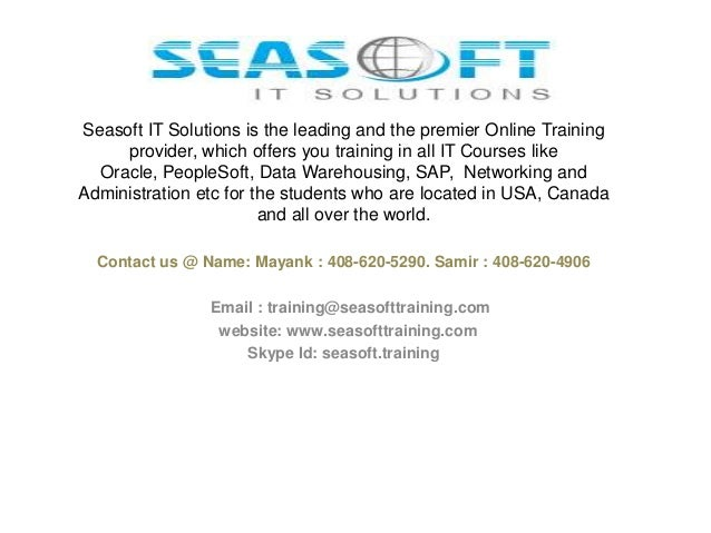 Seasoft IT Solutions is the leading and the premier Online Training provider, which offers you training in all IT Courses ...