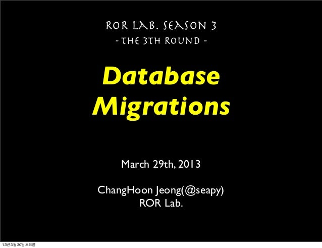 ROR Lab. Season 3                    - The 3th Round -                 Database                 Migrations                ...