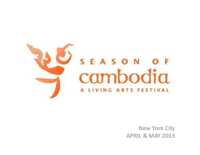 Season of Cambodia NYC 2013 Overview