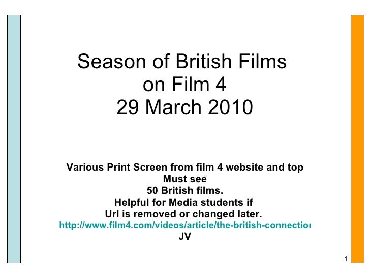 Season of British Films  on Film 4 29 March 2010 Various Print Screen from film 4 website and top Must see  50 British fil...