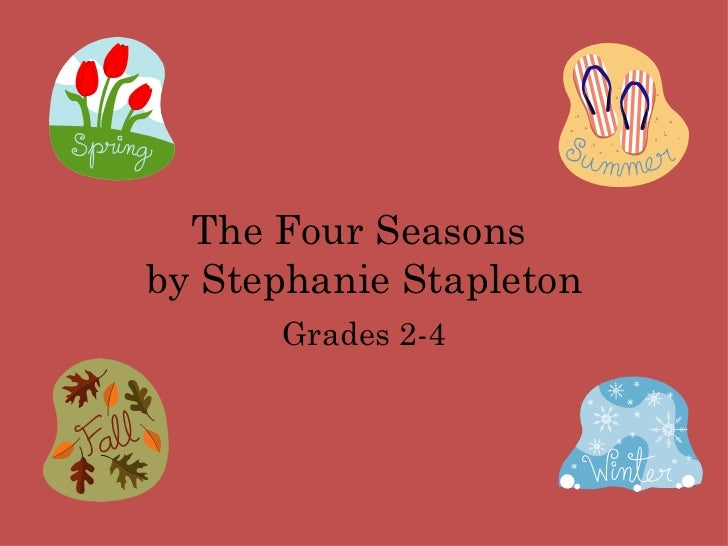 The Four Seasons  by Stephanie Stapleton Grades 2-4