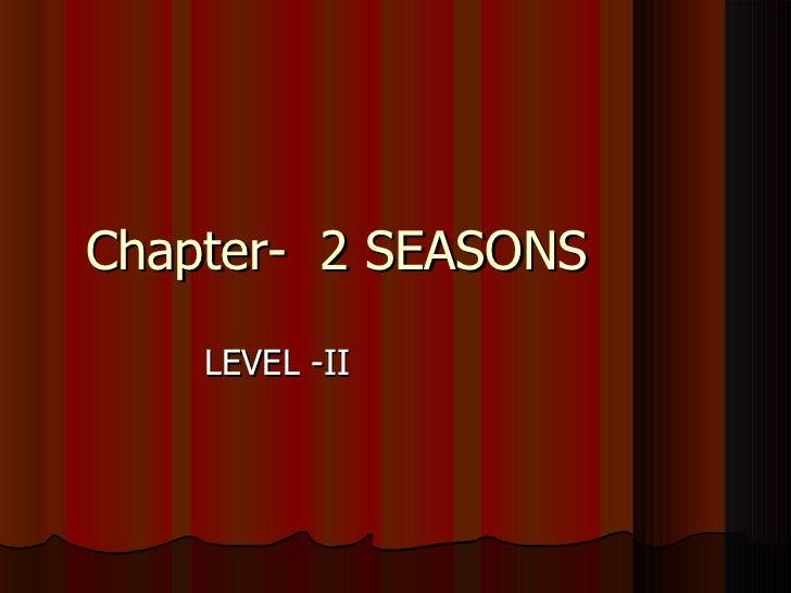 Chapter- 2 SEASONS    LEVEL -II