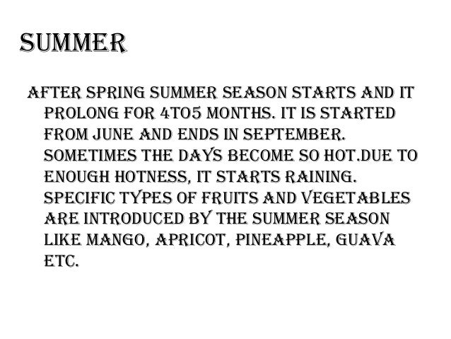 essay about my favorite season summer My favorite season (french: ma saison pr f r e) is a 1993 french drama film directed by andr t chin , co-written by t chin and pascal bonitzer, and starring catherine deneuve, daniel auteuil, and marthe villalonga the story concerns two middle age siblings, a brother and sister, who.