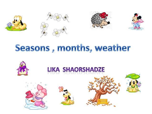 Seasons , months, weather