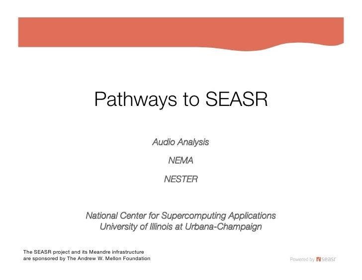Pathways to SEASR                                                     Audio Analysis                                      ...