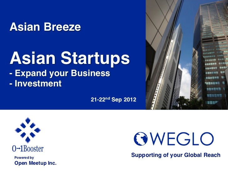 Asian Breeze!!Asian Startups!- Expand your Business!- Investment! !                    21-22nd Sep 2012	 Powered by!      ...