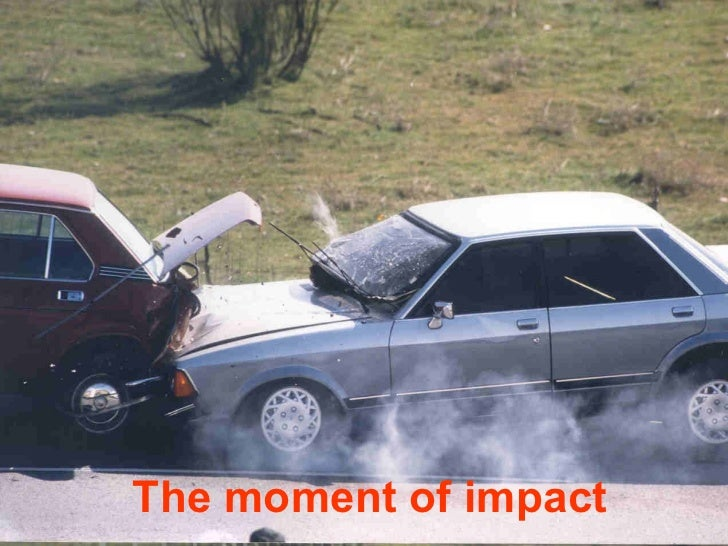 The moment of impact
