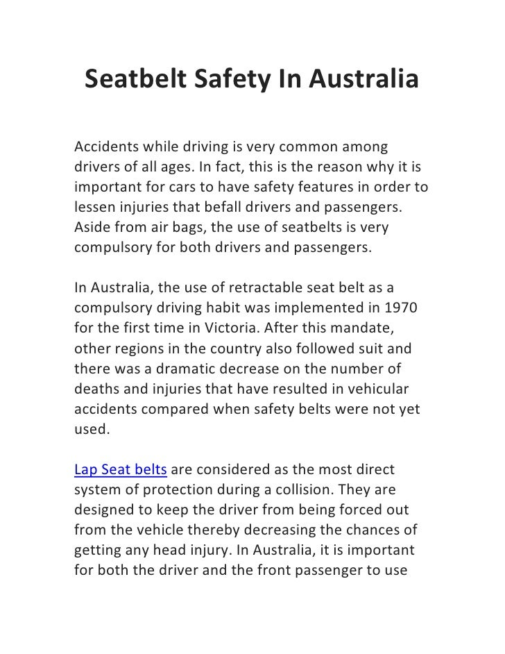 Seatbelt Safety In AustraliaAccidents while driving is very common amongdrivers of all ages. In fact, this is the reason w...