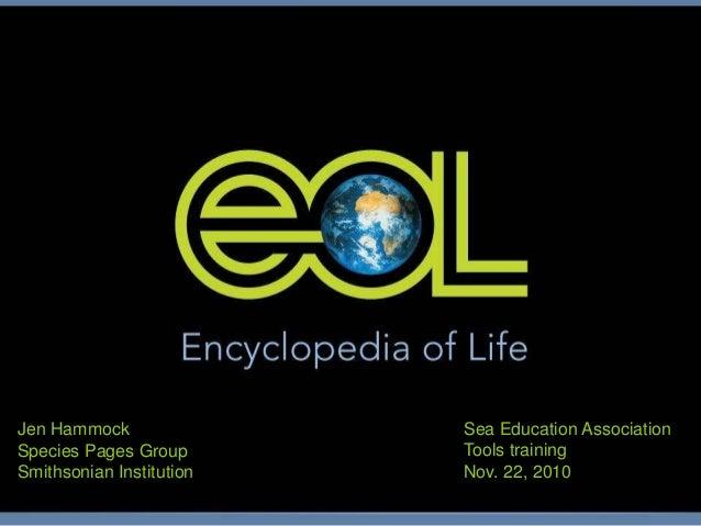 Jen Hammock Species Pages Group Smithsonian Institution Sea Education Association Tools training Nov. 22, 2010