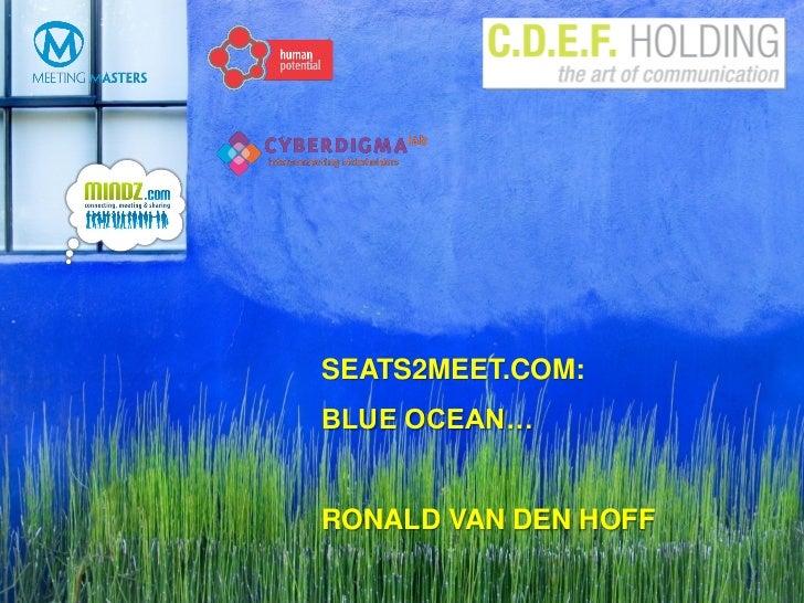 Seats2meet.com: disruptive business model