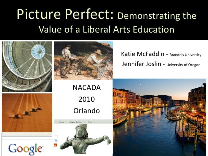Picture Perfect: Demonstrating the     Value of a Liberal Arts Education                          Katie McFaddin - Brandei...