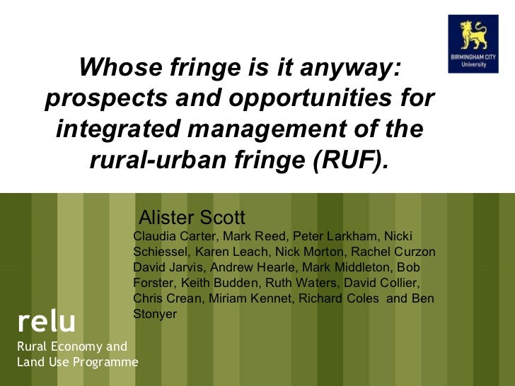 relu Rural Economy and Land Use Programme Whose fringe is it anyway: prospects and opportunities for integrated management...