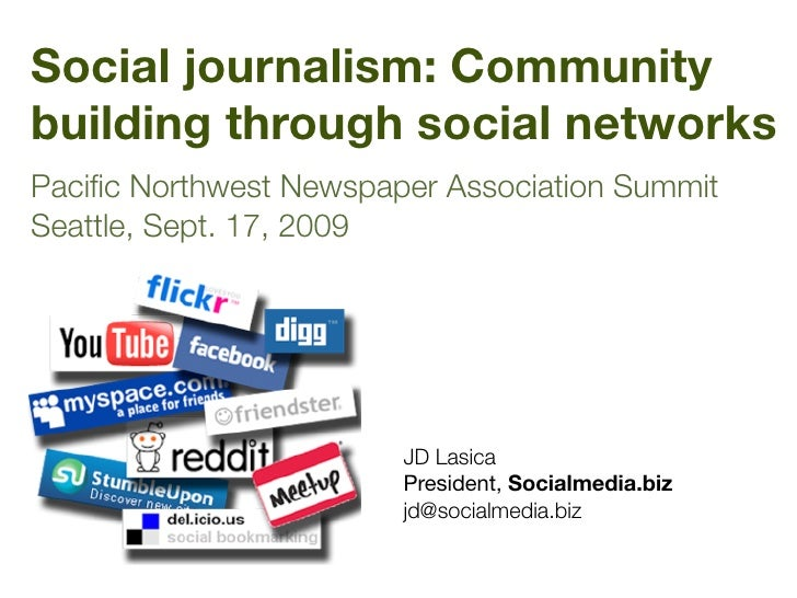 Social journalism: Community building through social networks Pacific Northwest Newspaper Association Summit Seattle, Sept....