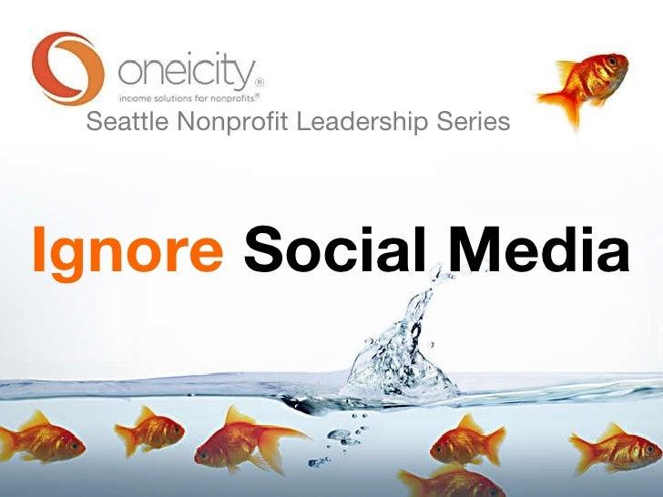 Ignore  Social Media Seattle Nonprofit Leadership Series