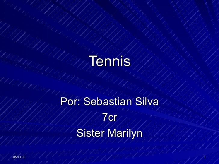 Tennis Por: Sebastian Silva 7cr Sister Marilyn