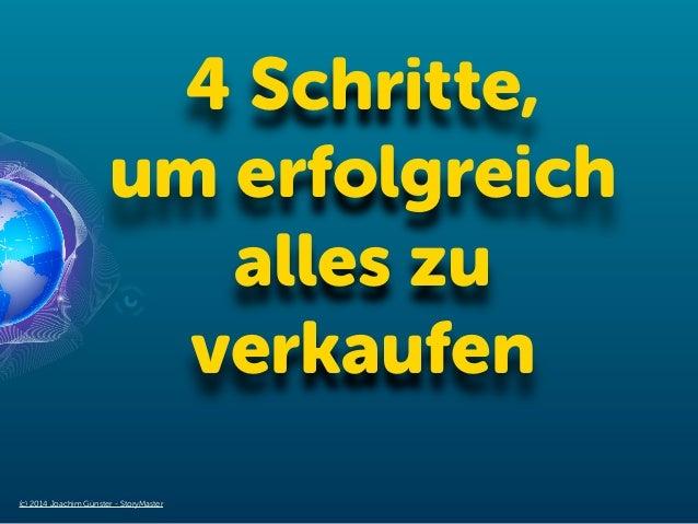 4 Schritte, um erfolgreich alles zu verkaufen (c) 2014 Joachim Günster - StoryMaster