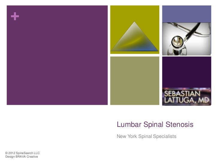 +                         Lumbar Spinal Stenosis                         New York Spinal Specialists© 2012 SpineSearch LLC...