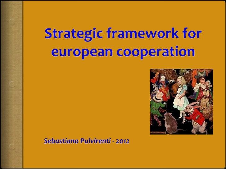 Sebastiano Pulvirenti, il quadro strategico per la cooperazione europea