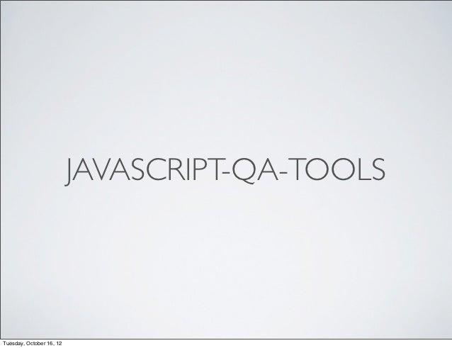 JavaScript QA Tools
