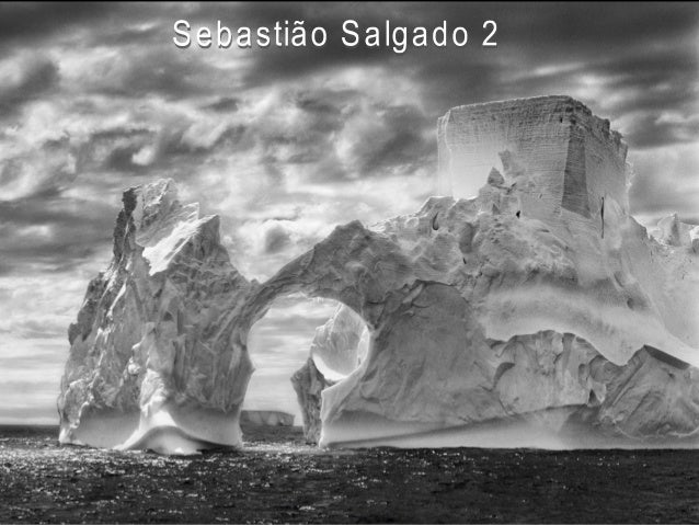 Sebastião Salgado 2/2• Sebastião Salgado was born on February 8th, 1944 in Aimorés, in the state of MinasGerais, Brazil. H...