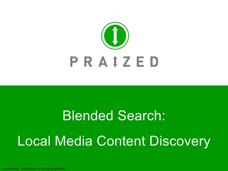 1 Blended Search: Local Media Content Discovery Confidential - Distribution is strictly prohibited