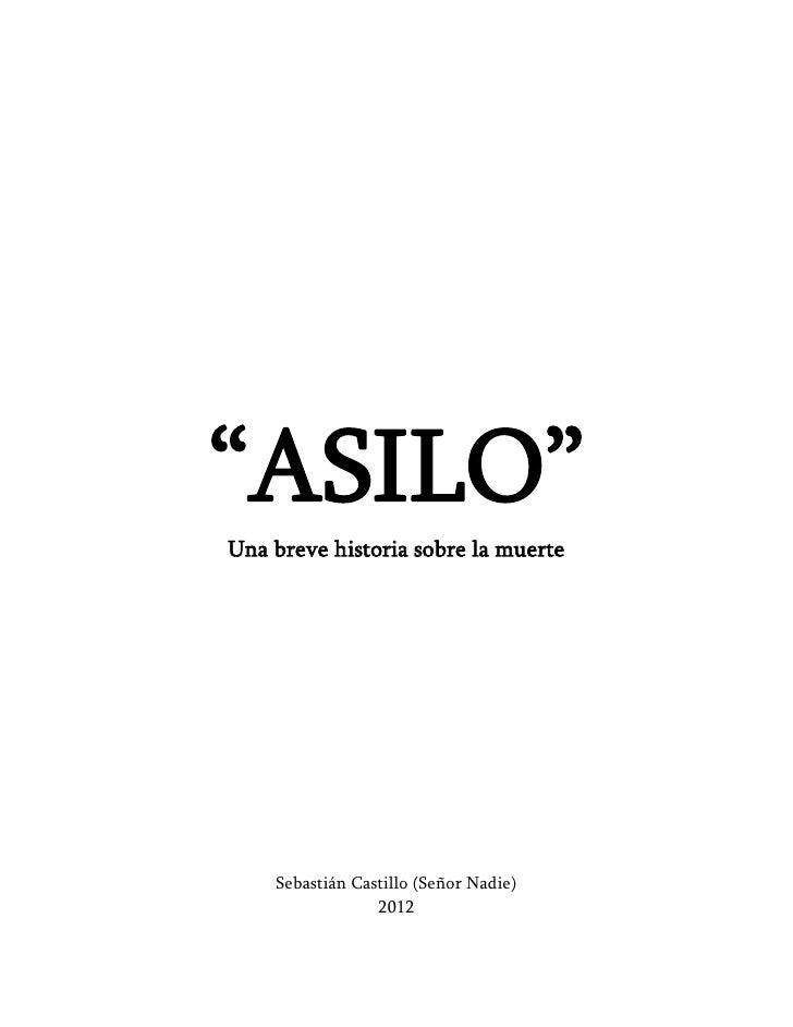 """""""ASILO""""Una breve historia sobre la muerte    Sebastián Castillo (Señor Nadie)                 2012"""