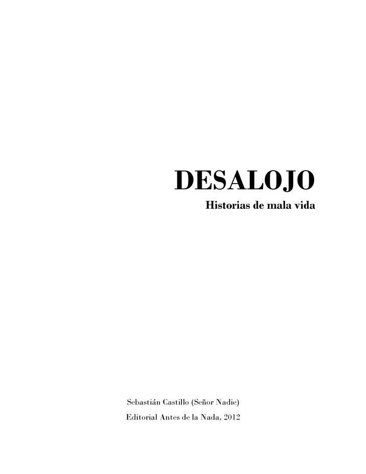 DESALOJO                      Historias de mala vidaSebastián Castillo (Señor Nadie)Editorial Antes de la Nada, 2012