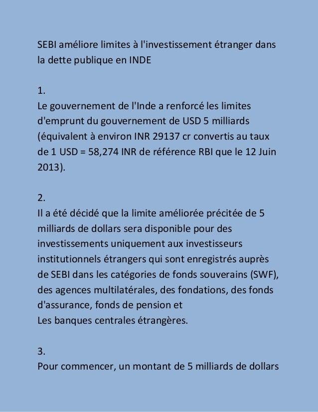 SEBI améliore limites à linvestissement étranger dansla dette publique en INDE1.Le gouvernement de lInde a renforcé les li...
