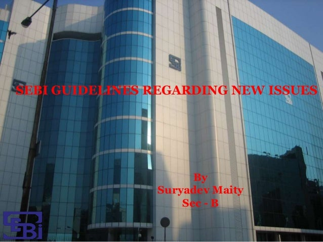 SEBI GUIDELINES REGARDING NEW ISSUES