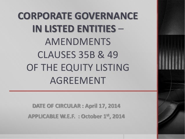 CORPORATE GOVERNANCE IN LISTED ENTITIES – AMENDMENTS CLAUSES 35B & 49 OF THE EQUITY LISTING AGREEMENT DATE OF CIRCULAR : A...