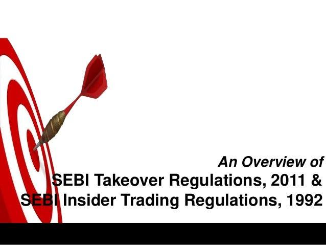 An Overview of   SEBI Takeover Regulations, 2011 &SEBI Insider Trading Regulations, 1992